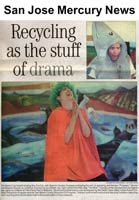 Recycling as the stuff of drama. Article in the San Jose Mercury News, June 30, 1999.